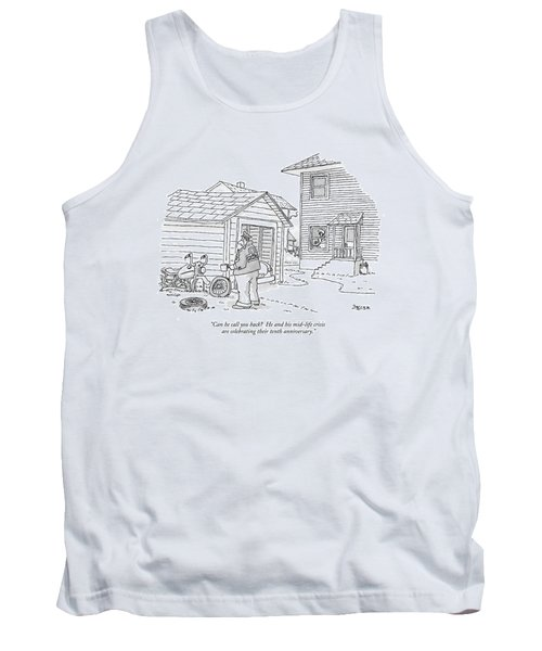 Can He Call You Back?  He And His Mid-life Crisis Tank Top