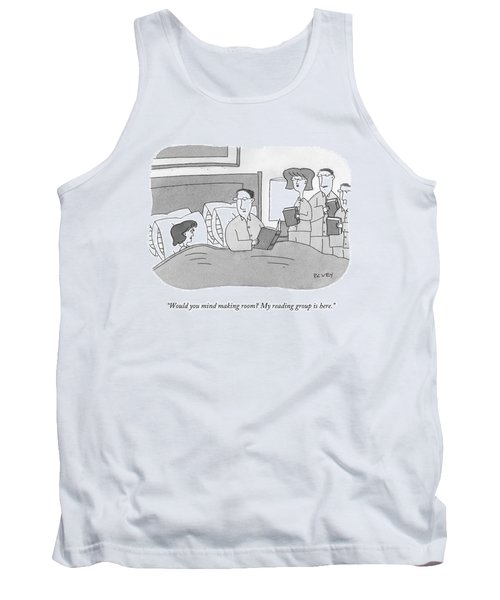 Would You Mind Making Room? My Reading Group Tank Top