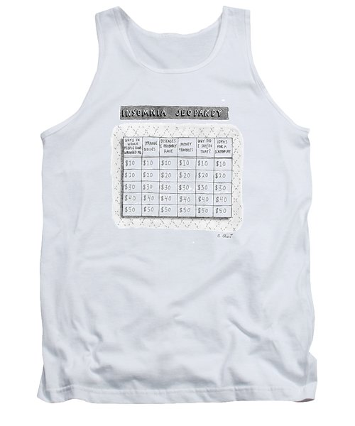 Insomnia Jeopardy Tank Top by Roz Chast