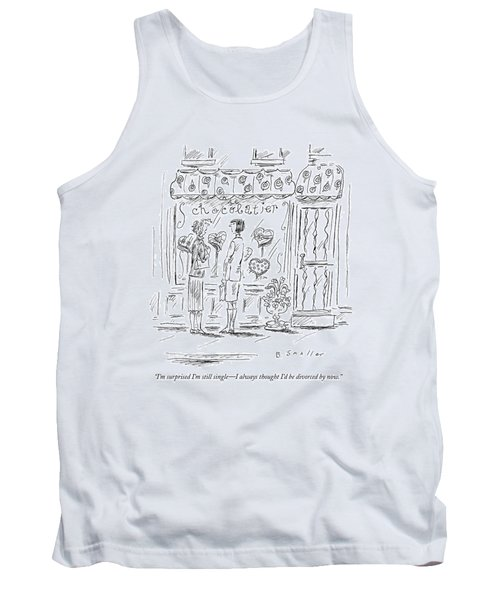 I'm Surprised I'm Still Single - I Always Thought Tank Top
