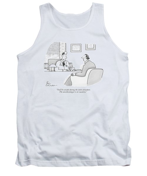 You'll Be Awake During The Entire Procedure Tank Top