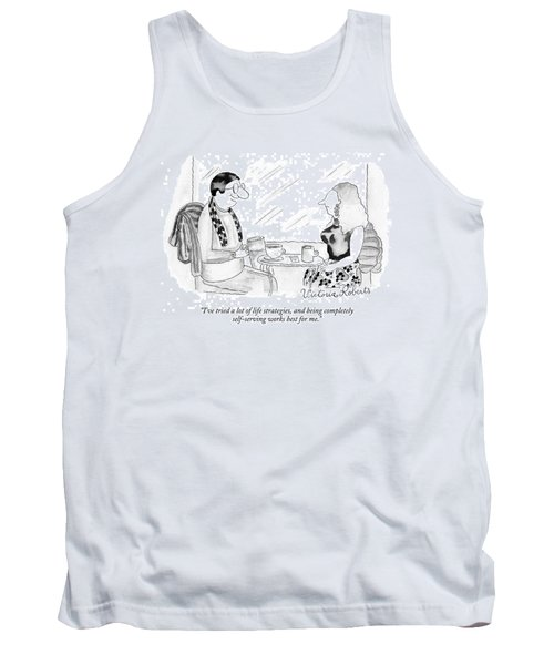 I've Tried A Lot Of Life Strategies Tank Top