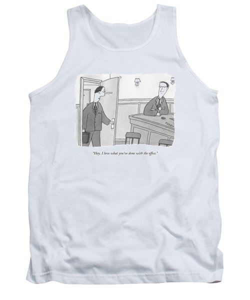 Hey, I Love What You've Done With The Office Tank Top