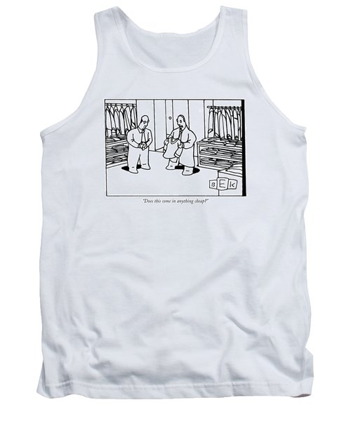 Does This Come In Anything Cheap? Tank Top