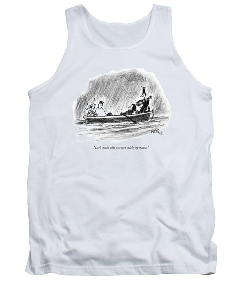 Let's Make This Our Last Celebrity Cruise Tank Top