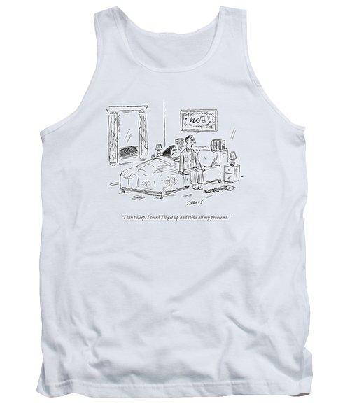 I Can't Sleep. I Think I'll Get Up And Solve All Tank Top