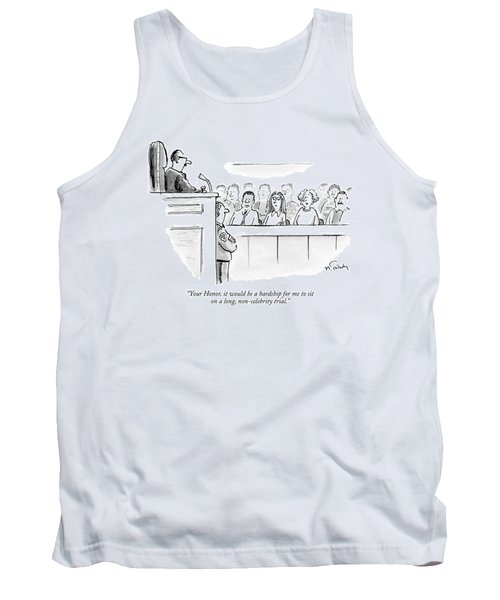 Your Honor, It Would Be A Hardship For Me To Sit Tank Top