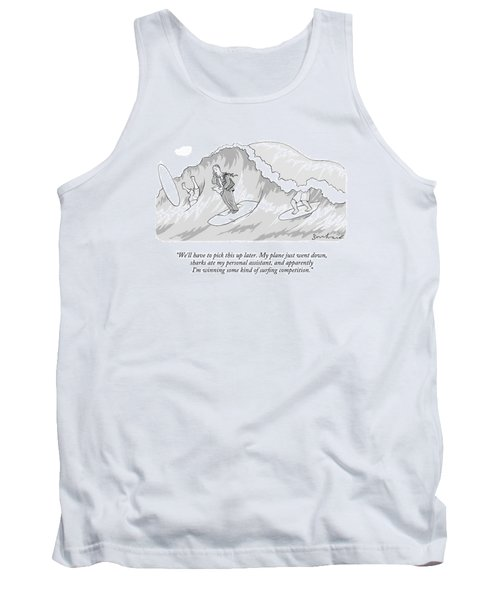 We'll Have To Pick This Up Later. My Plane Tank Top