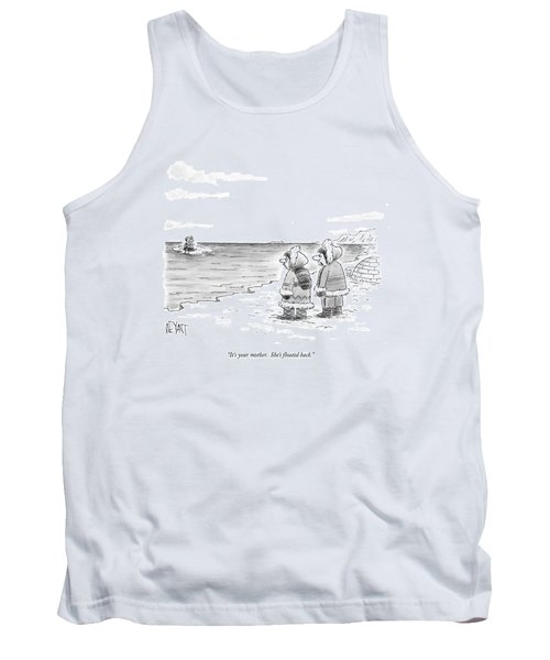 It's Your Mother.  She's Floated Back Tank Top