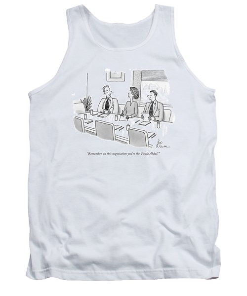 Remember, In This Negotiation You're The 'paula Tank Top