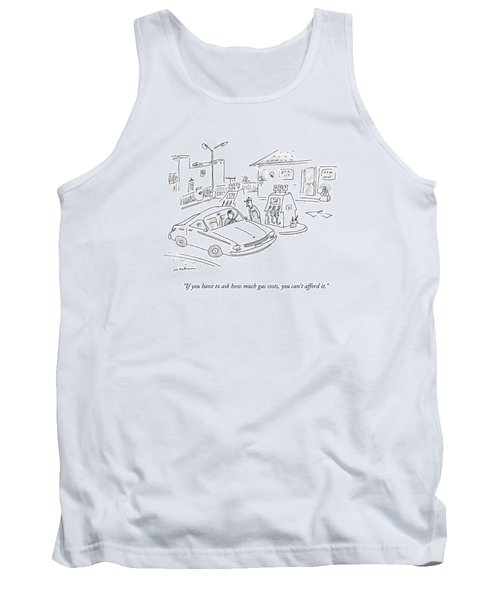 If You Have To Ask How Much Gas Costs Tank Top