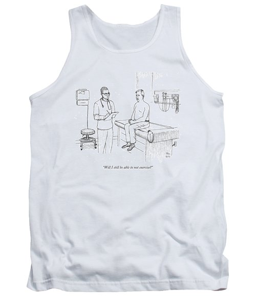 Will I Still Be Able To Not Exercise? Tank Top