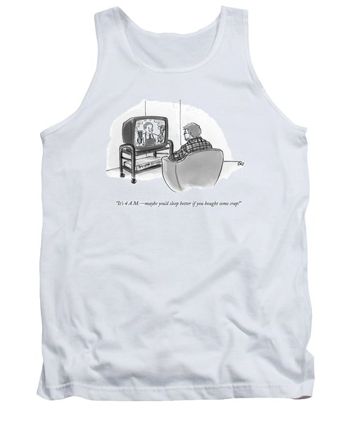 It's 4 A.m. - Maybe You'd Sleep Better If Tank Top