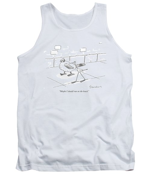 Maybe I Should Run On The Beach Tank Top