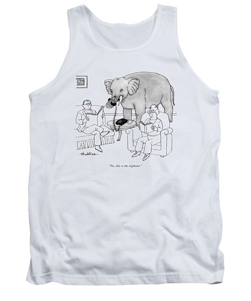 No, This Is The Elephant Tank Top