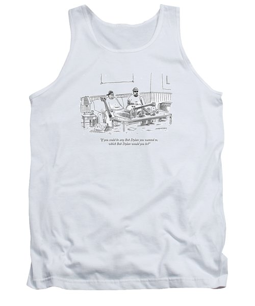 If You Could Be Any Bob Dylan Tank Top
