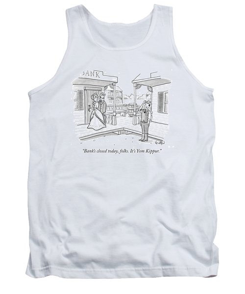 Bank's Closed Today Tank Top