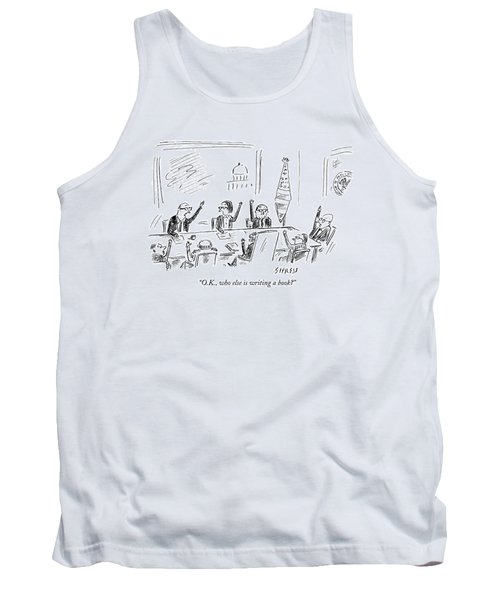 O.k., Who Else Is Writing A Book? Tank Top