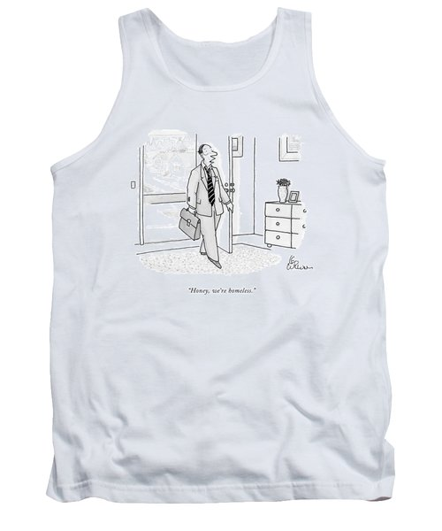 Honey, We're Homeless Tank Top
