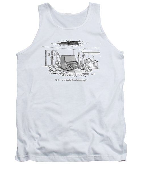 O. K. - So We'll Call It Beef Rachmaninoff Tank Top