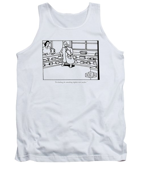 I'm Looking For Something Slightly More Perfect Tank Top