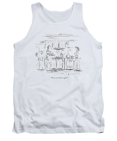 Oh No, Not Dinner Again! Tank Top