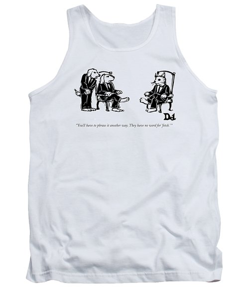 You'll Have To Phrase It Another Way Tank Top