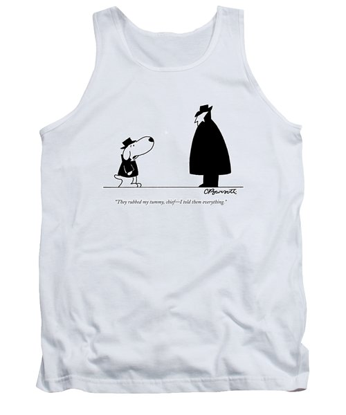 They Rubbed My Tummy Tank Top by Charles Barsotti