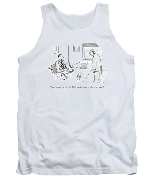 Even Though You Gave The Ceo A Kidney Tank Top