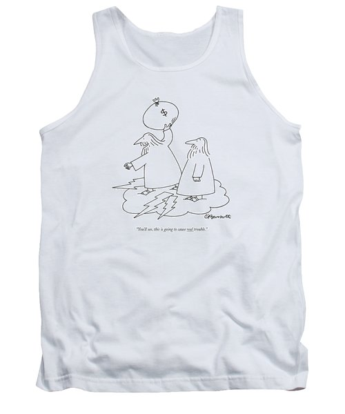 You'll See, This Is Going To Cause Real Trouble Tank Top
