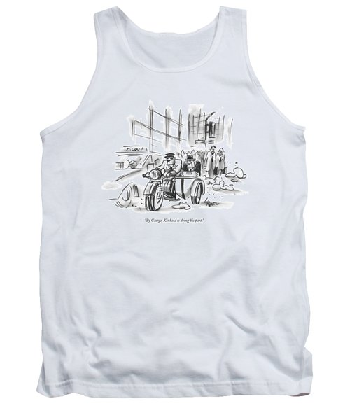By George, Kinkaid Is Doing His Part Tank Top