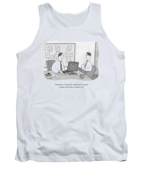 Sometimes I Think The Collaborative Process Tank Top