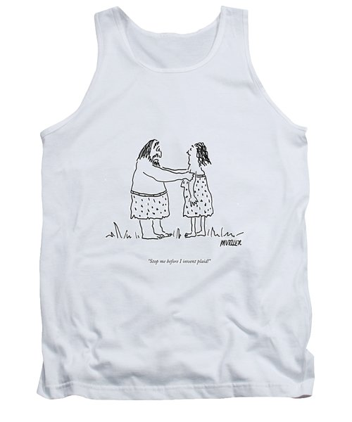 Stop Me Before I Invent Plaid! Tank Top