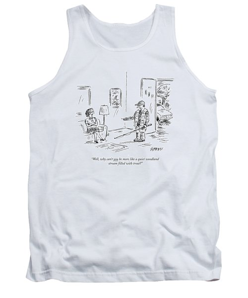 Well, Why Can't You Be More Like A Quiet Woodland Tank Top
