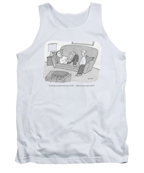 I Already Assisted With Your Birth - What Tank Top