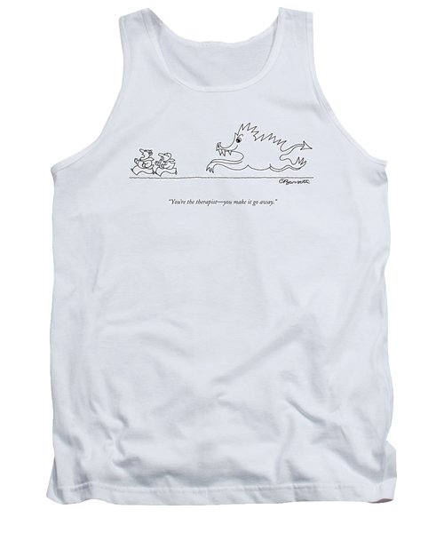 You're The Therapist - You Make It Go Away Tank Top