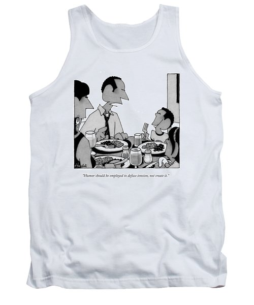 Humor Should Be Employed To Defuse Tension Tank Top
