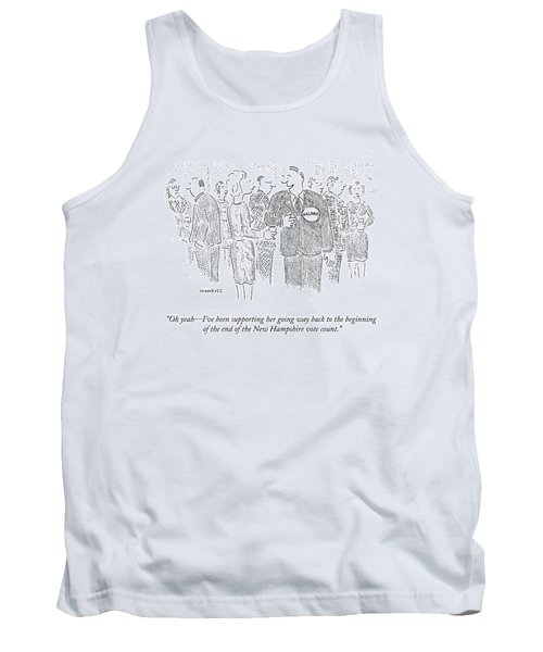 Oh Yeah - I've Been Supporting Her Going Way Back Tank Top