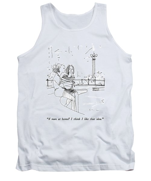 A Man At Home?  I Think I Like That Idea Tank Top