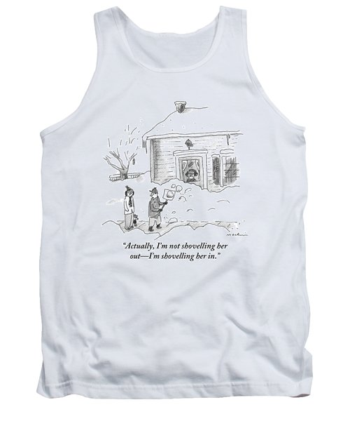 A Man Shoveling Snow Addresses A Person Tank Top