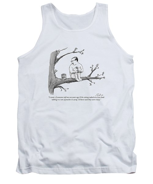 A Naked Man Sitting On A Tree Branch Is Talking Tank Top
