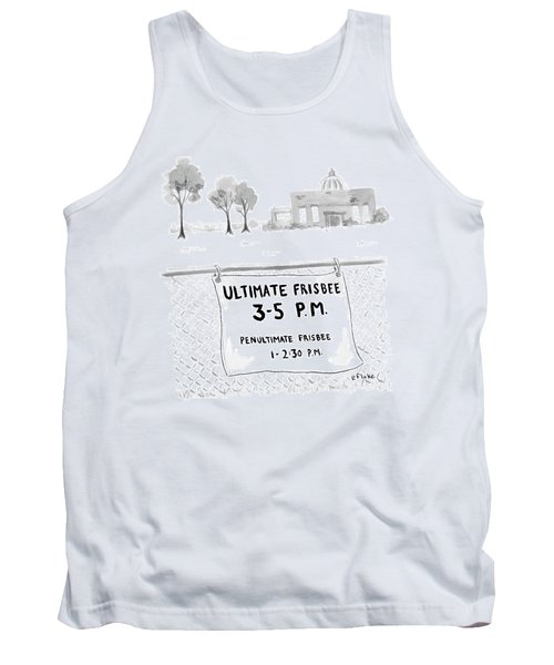 A Sign On A Fence Reads: Ultimate Frisbee 3-5 Pm Tank Top