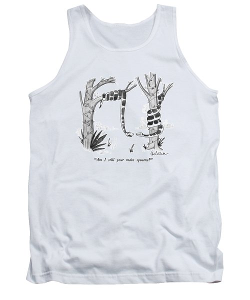 Am I Still Your Main Squeeze? Tank Top by Leo Cullum