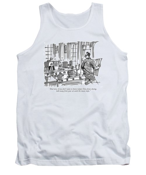 And Now, If You Don't Want To Know Today's Dow Tank Top