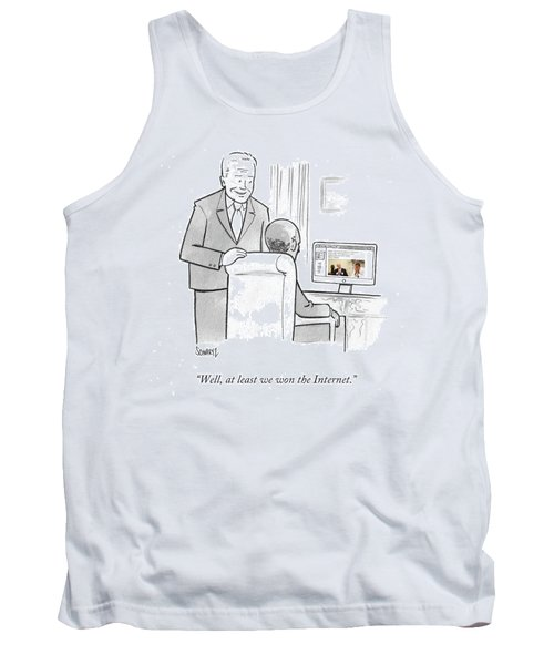 At Least We Won The Internet Tank Top