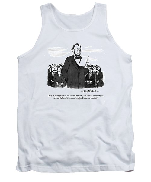 But, In A Larger Sense, We Cannot Dedicate Tank Top
