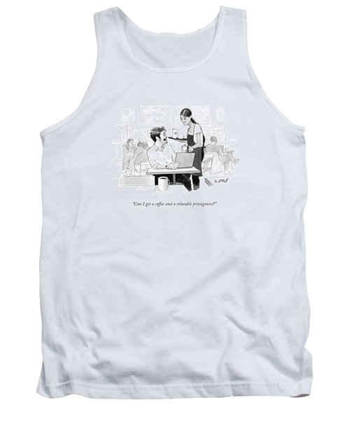 Can I Get A Coffee And A Relatable Protagonist? Tank Top