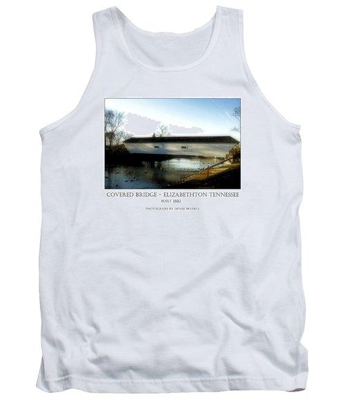 Covered Bridge - Elizabethton Tennessee Tank Top