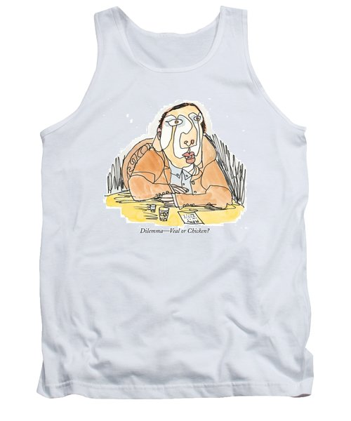 Dilemma - Veal Or Chicken? Tank Top