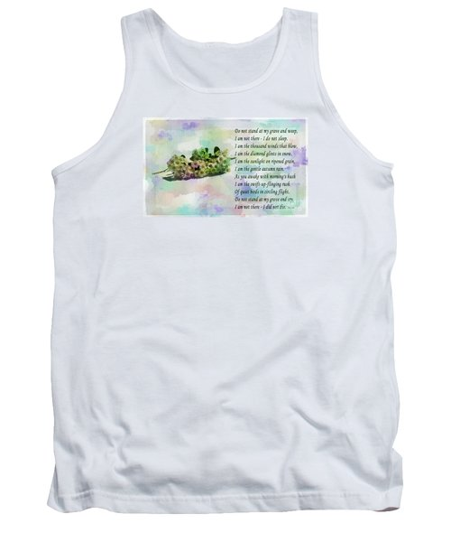 Do Not Stand At My Grave And Weep Tank Top by Barbara Griffin